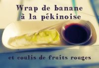 wrap-banane-a-la-pekinoise-coulis-de-fruits-rouges-chef-david-martin-kalista-sharing-cuisine-blog-lyon